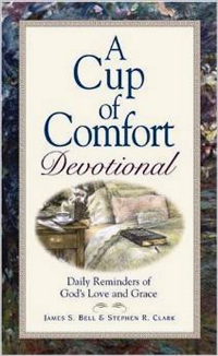 A Cup of Comfort Devotional Daily Reminders of God's Love and Grace.