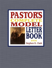Pastor's Complete Model Letter Book by Stephen R. Clark