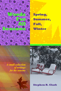 Words for All Seasons: Spring, Summer, Fall, Winter: A small collection of writings for the seasons