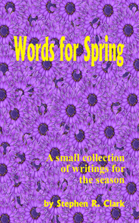 Words For Spring : A small collection of writings for the season